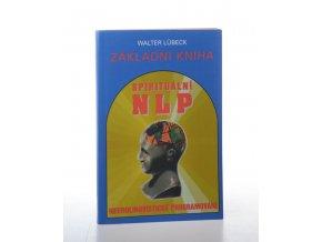 Základní kniha: spirituální NLP: neurolingvistické programování