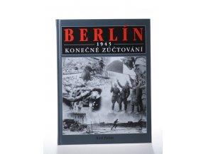 Berlín 1945: konečné zúčtování