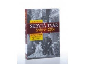 Skrytá tvář českých dějin: mýty a realita osudových okamžiků