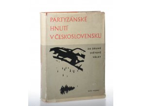 Partyzánské hnutí v Československu za druhé světové války
