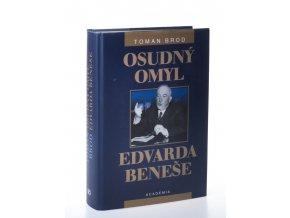 Osudný omyl Edvarda Beneše 1939-1948 : československá cesta do sovětského područí