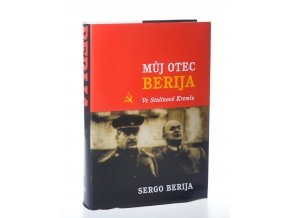 Můj otec Berija : ve Stalinově Kremlu
