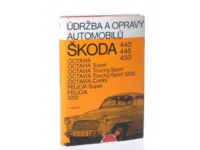 Údržba a opravy automobilů ŠKODA : 440, 445, 450