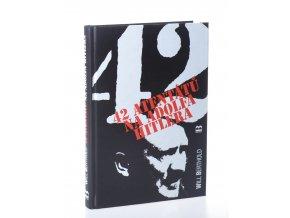 42 atentátů na Adolfa Hitlera