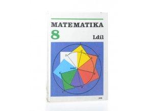 Matematika pro 8. ročník základní školy. Díl 1