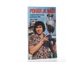 Pohár je náš! : majstrovstvá Európy vo futbale 1976