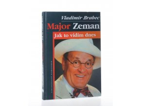 Major Zeman : jak to vidím dnes