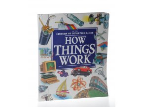 How things work : by the editors of cunsumer guide