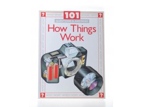 How things work : 101 questions