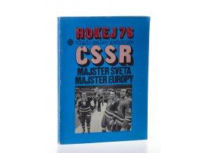 Hokej 76 Katovice : ČSSR majster sveta, majster Europy