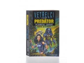 Vetřelci versus predátor : Planeta lovců