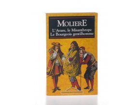L' Avare ; Le Misanthrope ; Le Bourgeois gentilhomme