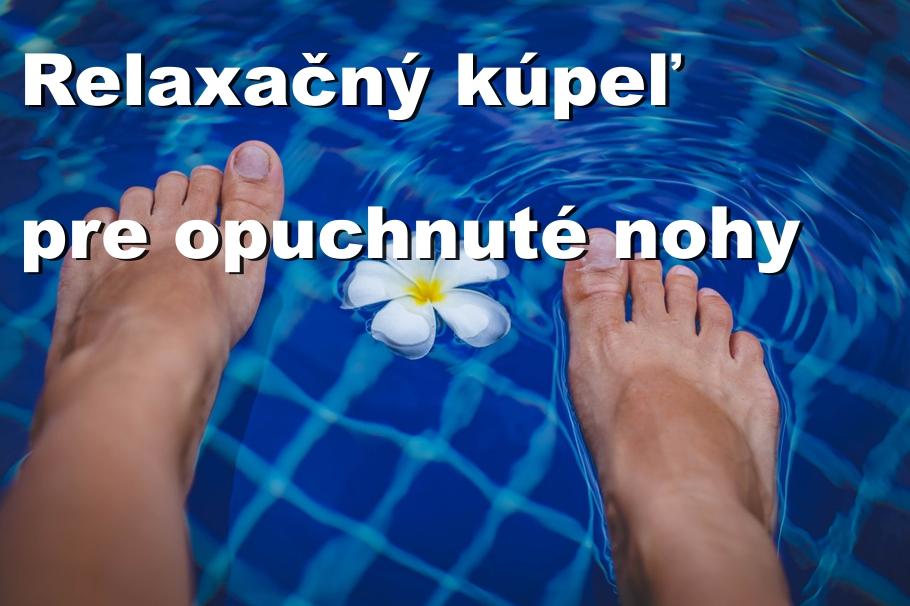 Relaxačné kúpeľe pre opuchnuté nohy