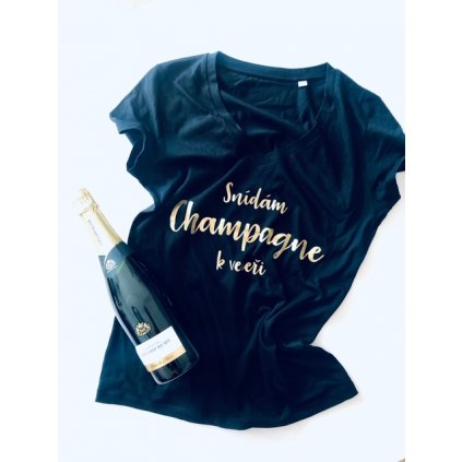 """Dámské tričko do V """"Snídám Champagne k večeři"""""""