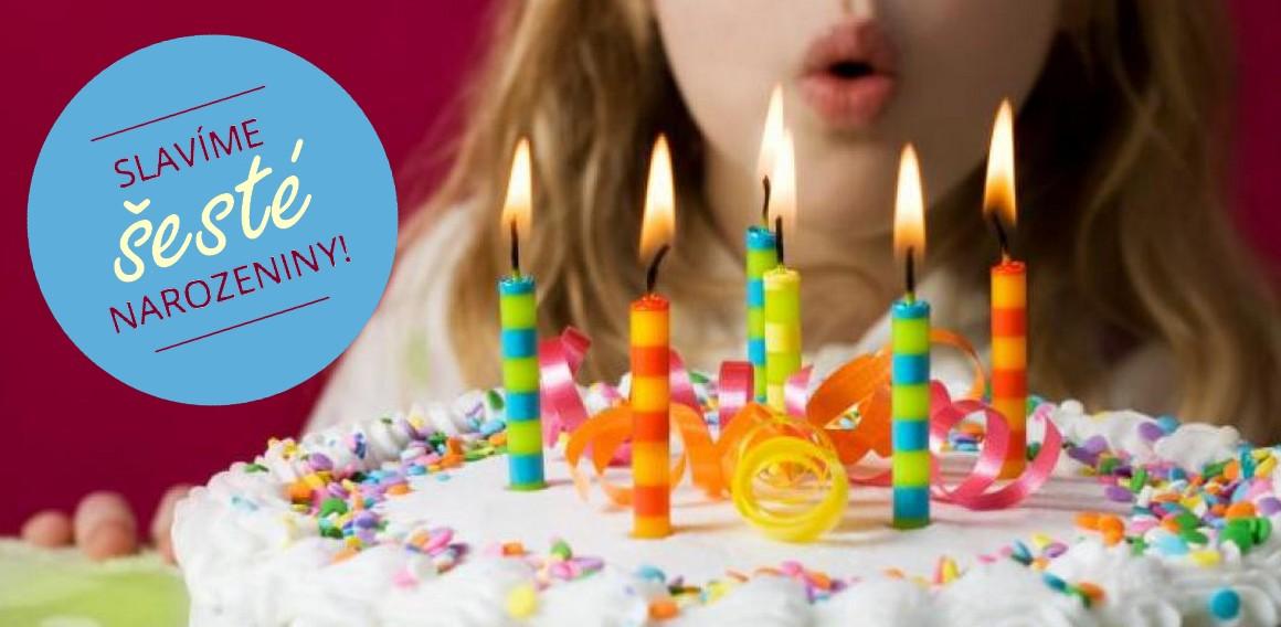 Slavíme šesté narozeniny!