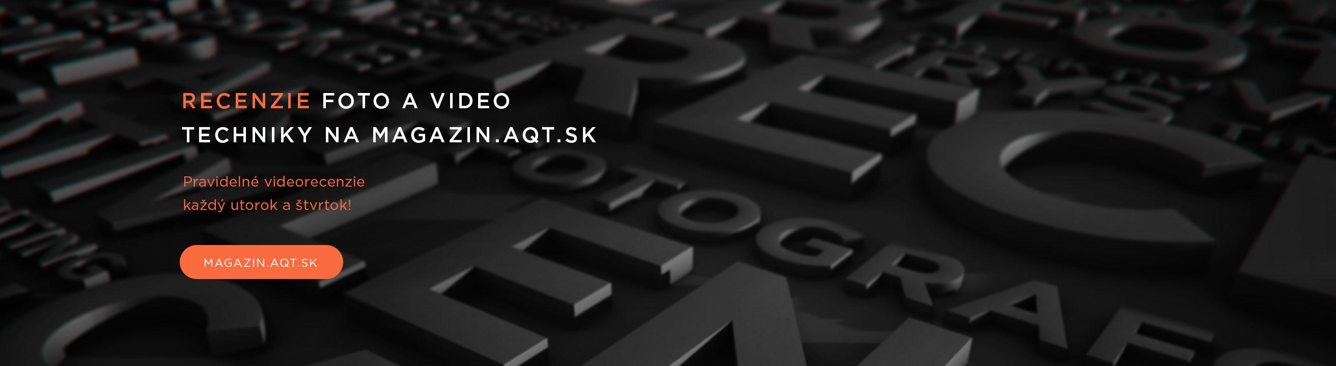 Recenzie foto a videotechniky na magazin.aqt.sk