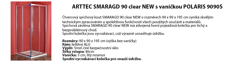 ARTTEC SMARAGD 90 clear NEW s vaničkou POLARIS 9090S