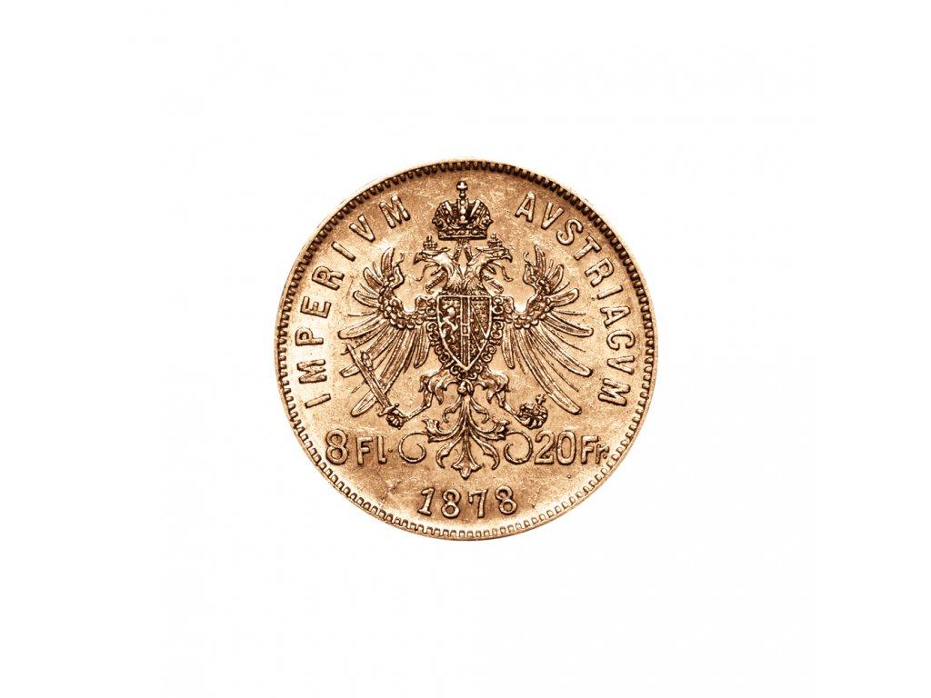 Zlatá mince 8 gulden 10 Fr  Františka Josefa I. Rakouská ražba 1878