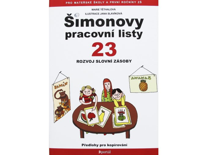 Šimonovy pracovní listy 23. Rozvoj slovní zásoby. Jana Těthalová. Portál
