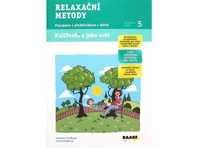 Kuliferda Relaxační metody PS 5, Pracujeme s předškolákem s ADHD, Raabe