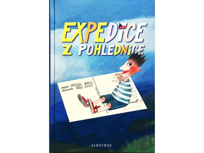 Expedice z pohlednice. Vratislav Maňák, Šárka Ziková. Albatros