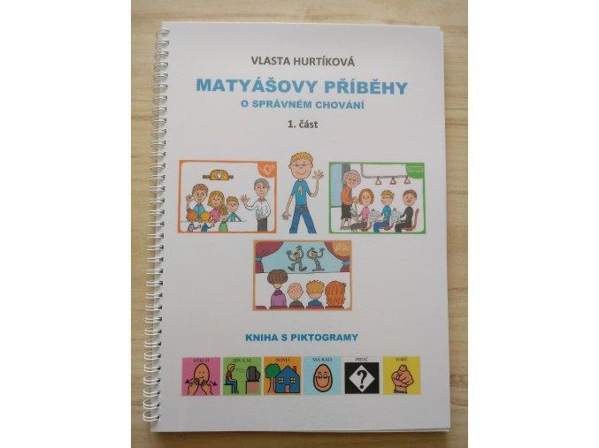 Matyášovy příběhy 1.část - kniha s piktogramy(laminace a kroužková vazba).Vlasta Hurtíková