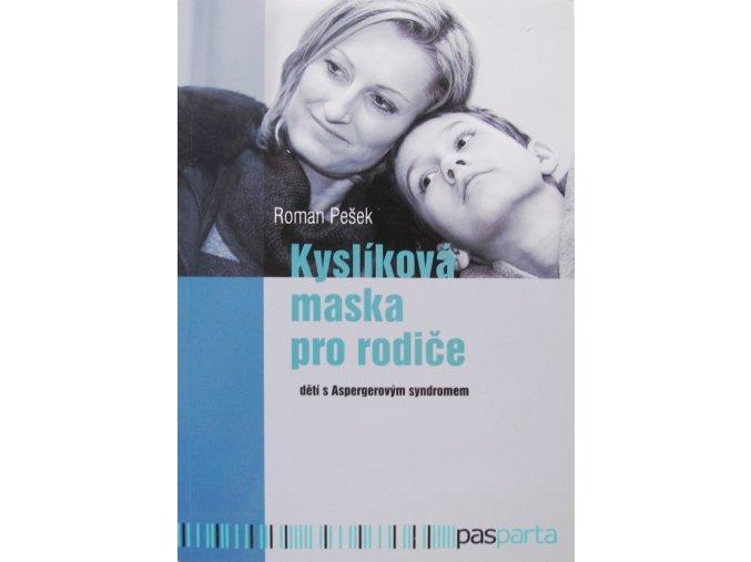 Kyslíková maska pro rodiče dětí s Aspergerovým syndromem . Roman Pešek, Pasparta