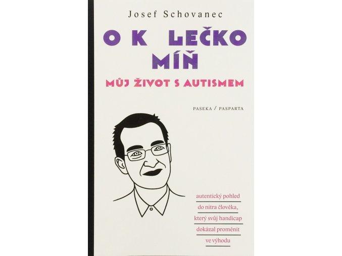 O kolečko míň - můj život s autismem. Josef Schovanec. Pasparta