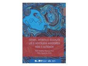 Vztahy, intimita a sexualita lidí s autismem, Kateřina Thorová, Hynek Jůn, APLA Praha