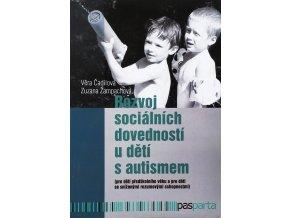 Rozvoj sociálních dovedností u dětí s autismem. V. Čadilová, Z. Žampachová, Pasparta