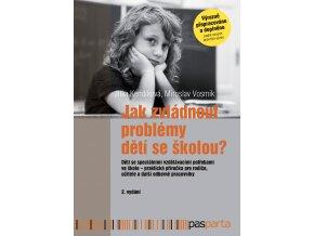 Jak zvládnout problémy dětí se školou? Pasparta, 2.vydání