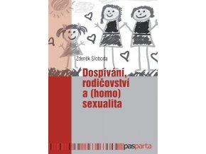 Dospívání, rodičovství a (homo)sexualita. Zdeněk Sloboda. Pasparta