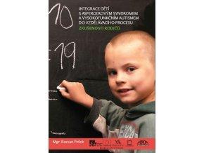 Integrace dětí s Aspergerovým syndromem a vysokofunkčním autismem do vzdělávacího procesu. Roman Pešek, Apla Praha