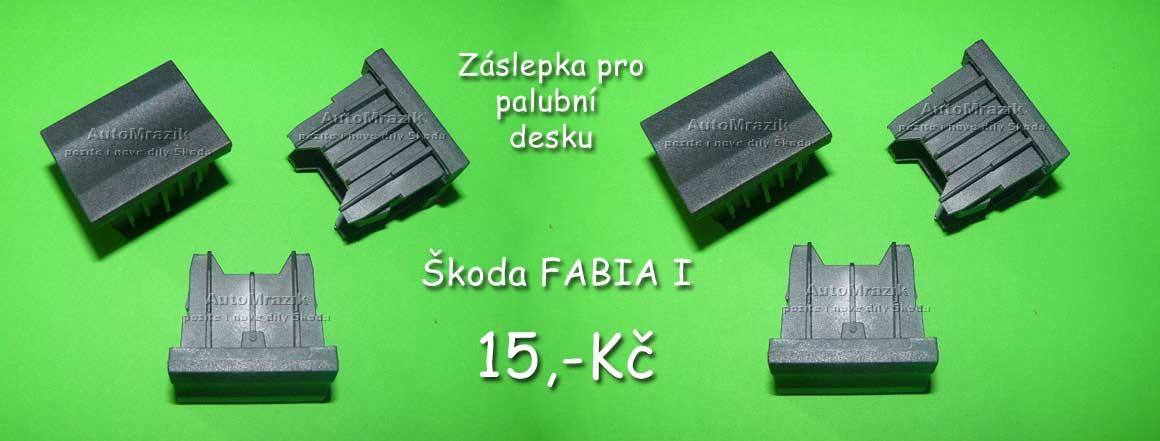 Krytka, záslepka do palubovky Škoda Fabia