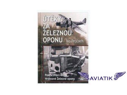 Útěky za železnou oponu  Ivo Pejčoch