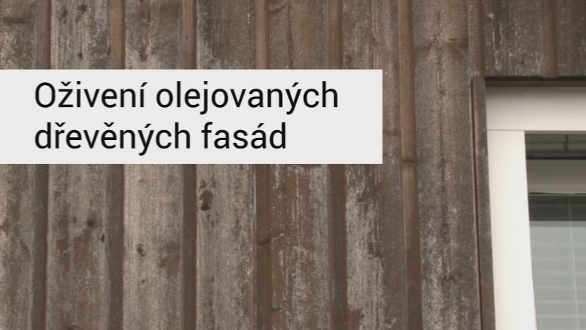 Videonávod na oživení olejovaných dřevěných fasád