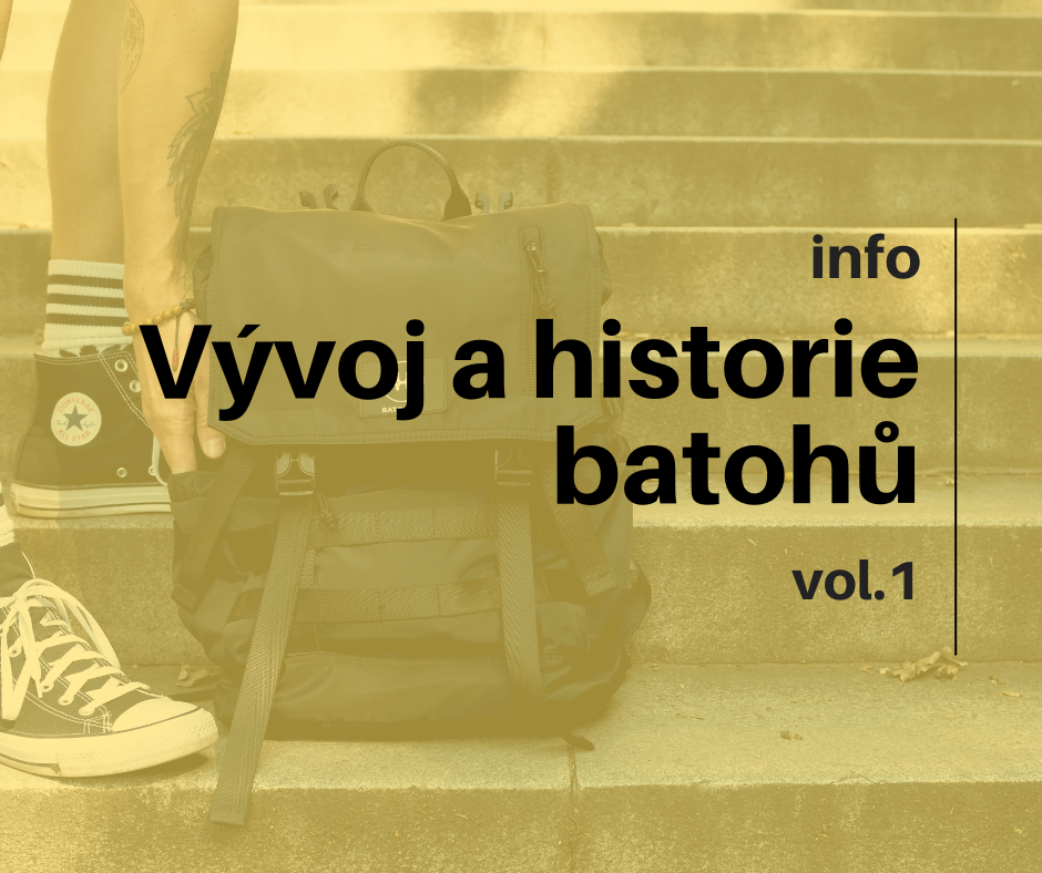 Vývoj historie batohů vol.1