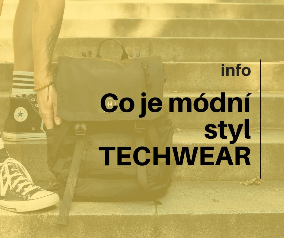 Co je módní styl TECHWEAR?