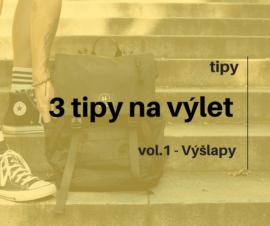 3 tipy na výlet během korony - vol.1 - Výšlapy