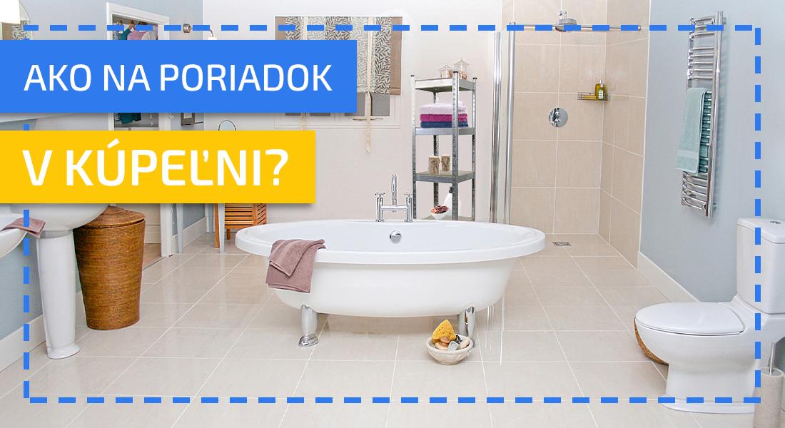 Ako riešiť úložné priestory v kúpeľni?