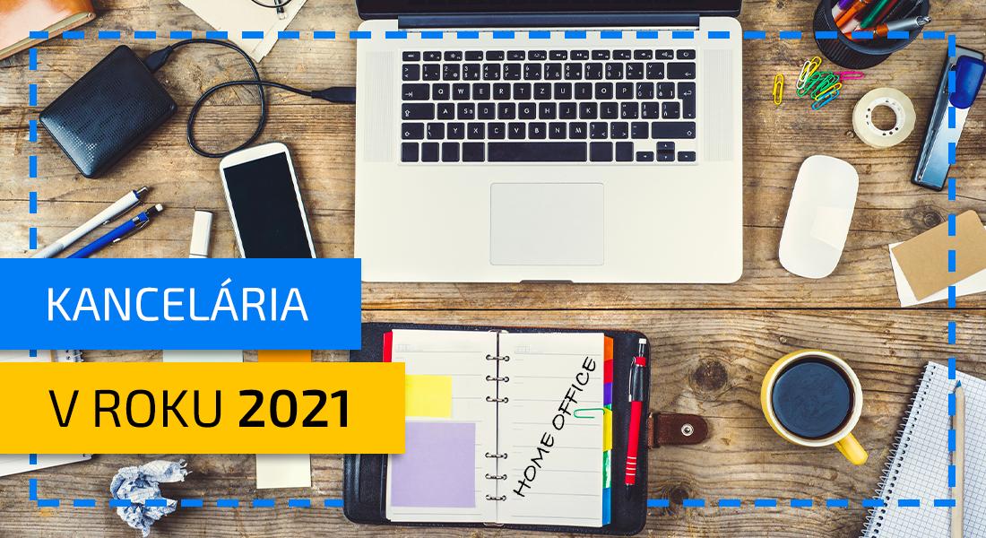 Ako bude vyzerať moderná kancelária v roku 2021?