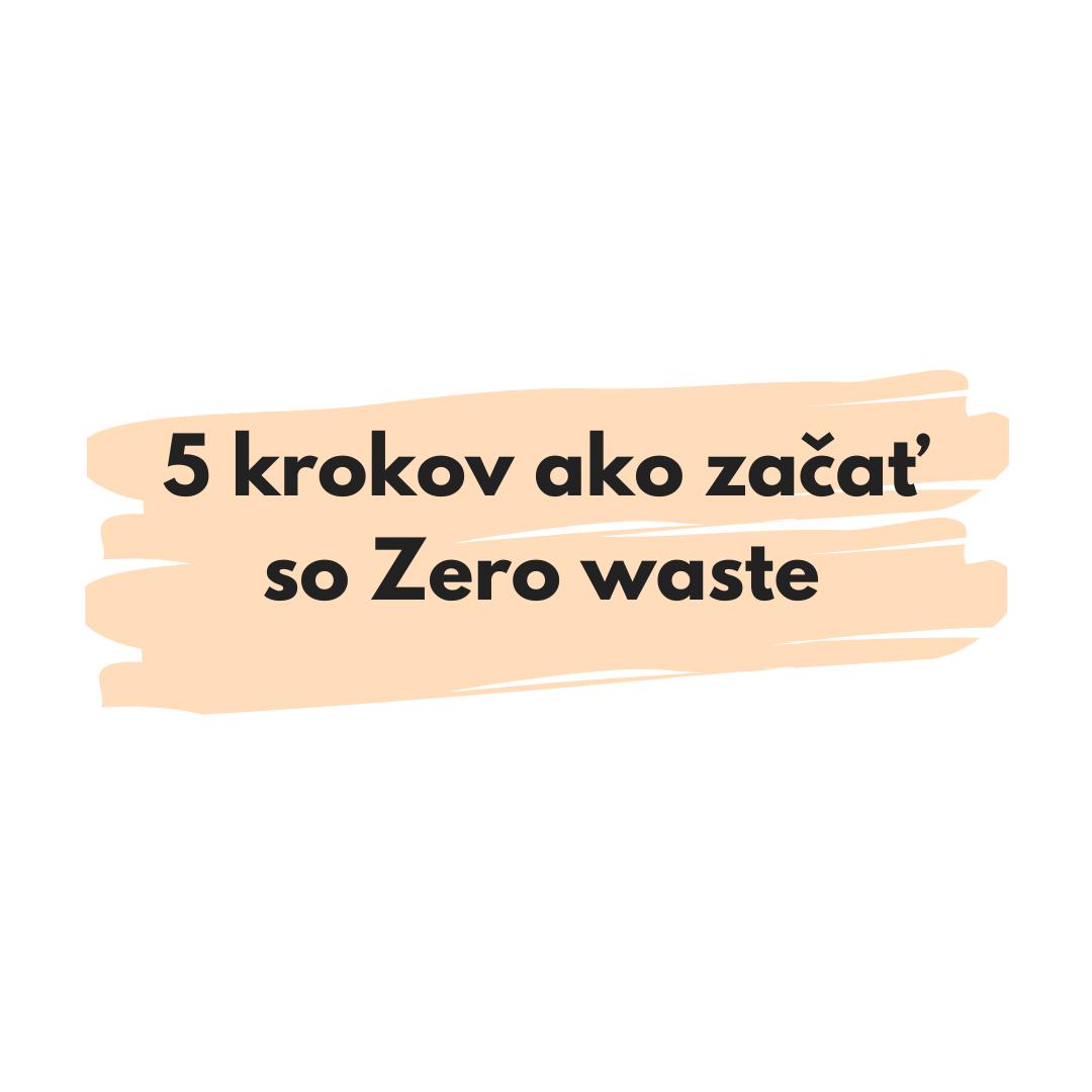 5 krokov ako začať so Zero waste