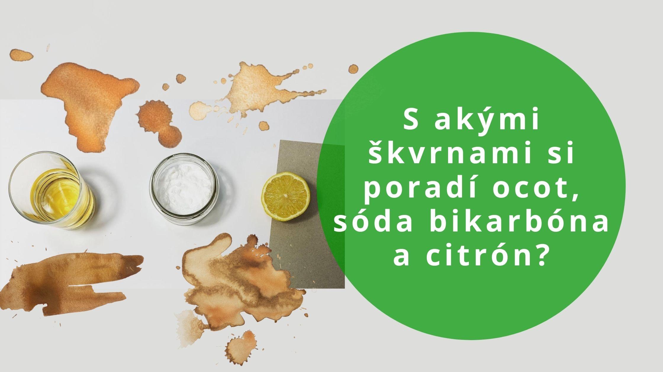 S akými škvrnami si poradí ocot, sóda bikarbóna a citrón?