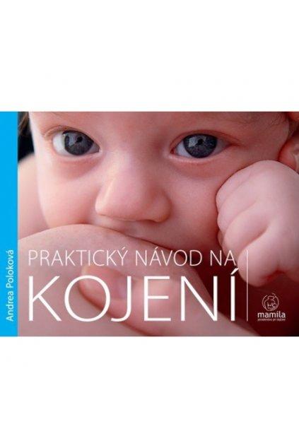 prakticky navod na kojeni v cestine