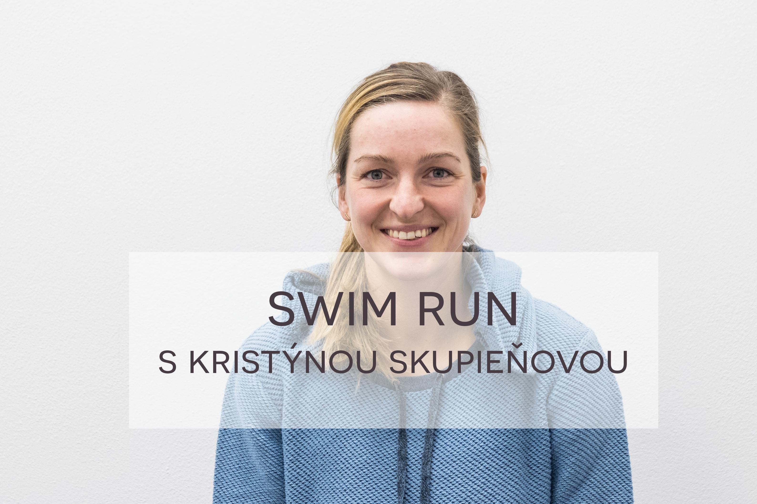 Swim Run s Kristýnou Skupieňovou