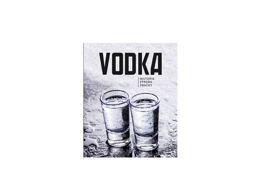 Vodka - historie, výroba, značky