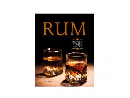 Rum - historie, výroba, značky