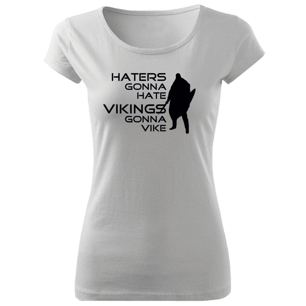 Dámské tričko Haters gonna hate bílé