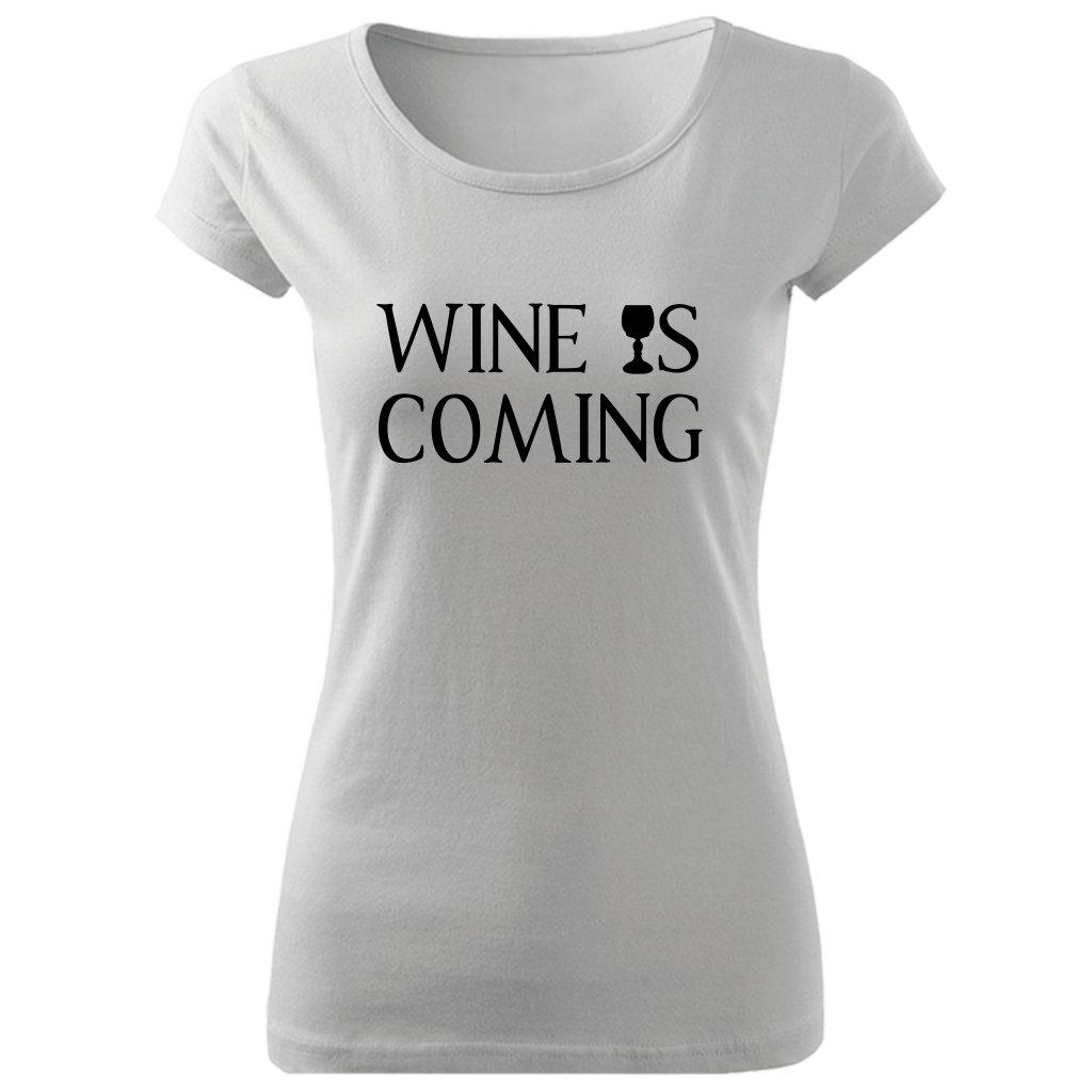 Dámské tričko Wine is coming bílé
