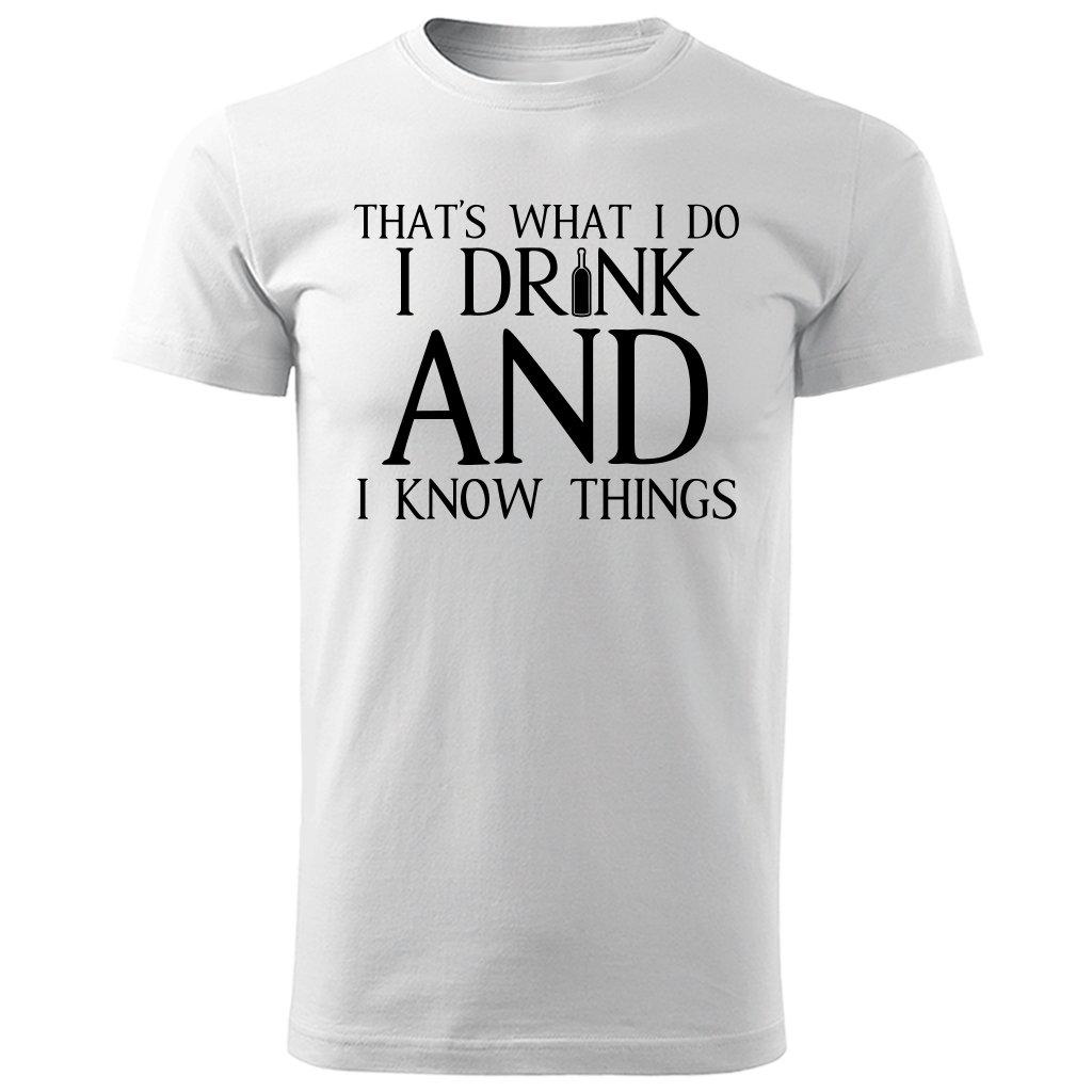 Pánské tričko I drink and i know things - bílé